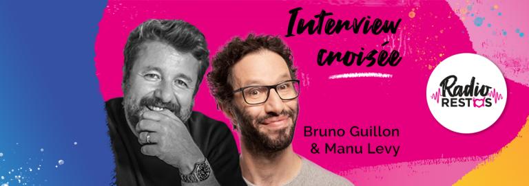 Radio Restos - Interview croisée Bruno Guillon Manu Levy