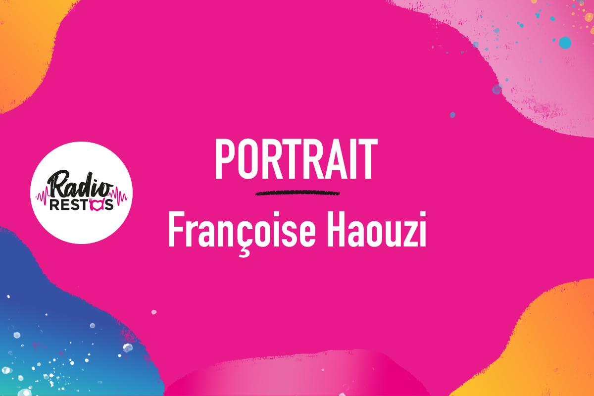 Portrait Françoise Haouzi